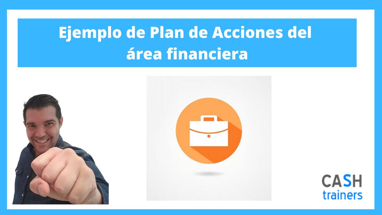 Ejemplo de Plan de Acciones del área financiera