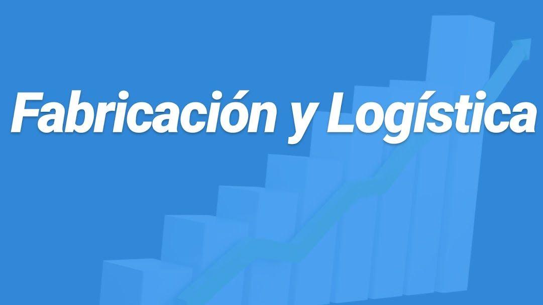 Fabricación y Logística