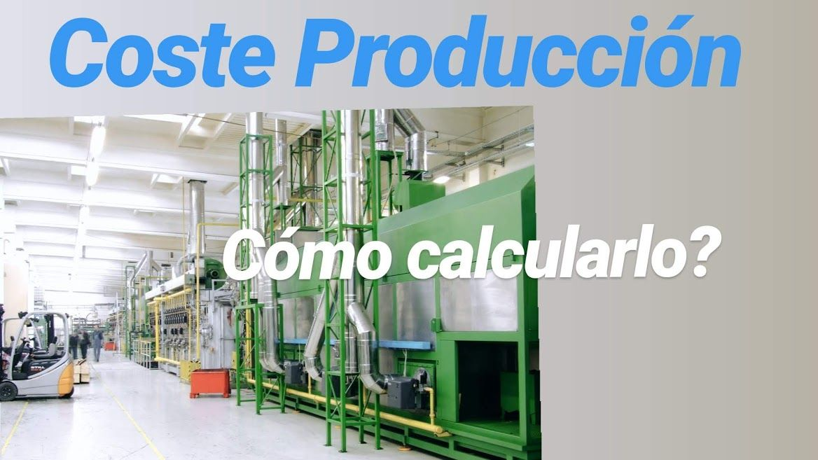 coste producción cómo calcularlo