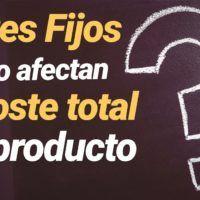Costes fijos y el coste total del producto