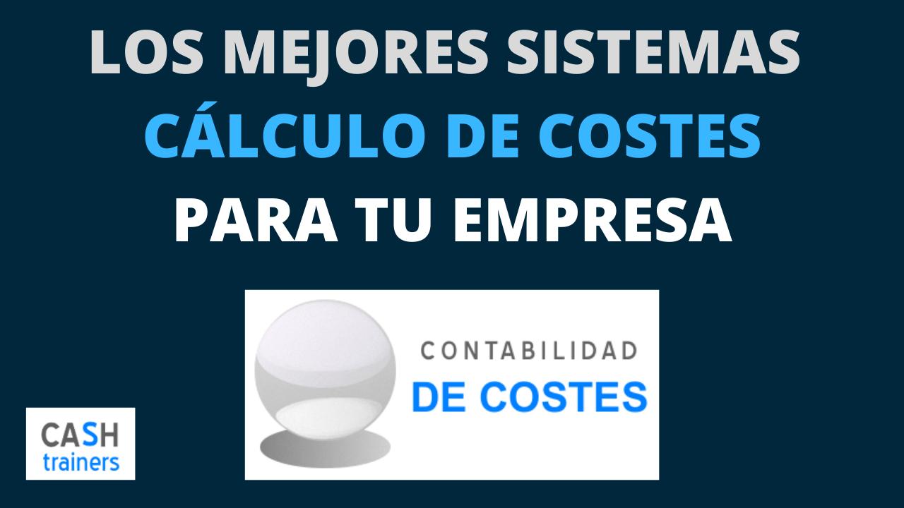 mejores sistemas cálculo costes