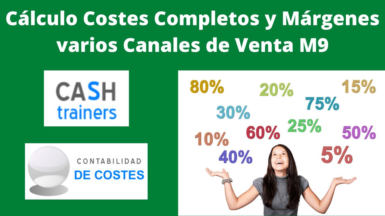 Cálculo Costes Completos y Márgenes varios Canales de Venta