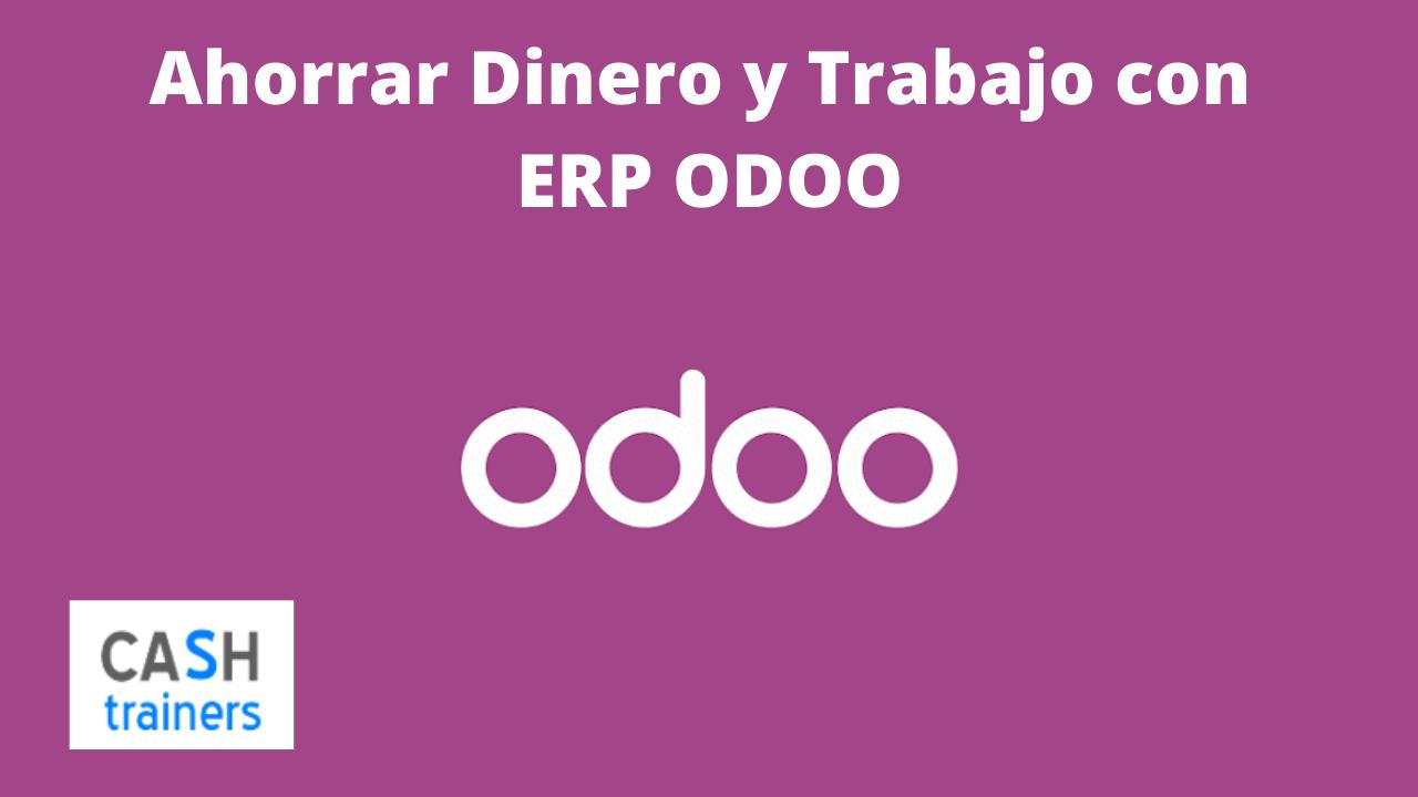 Ahorrar Dinero y Trabajo con ERP ODOO