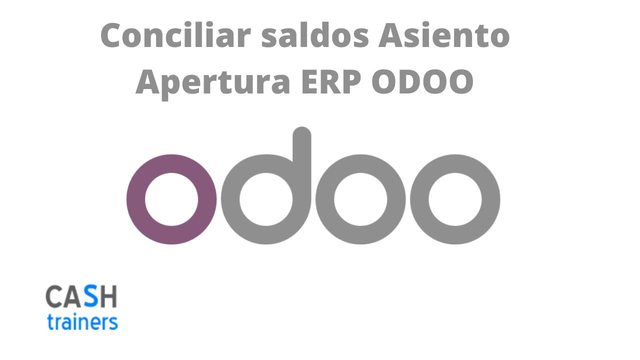 Conciliar saldos Asiento Apertura ERP ODOO