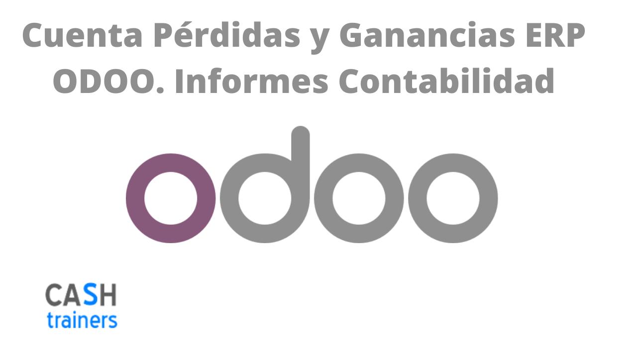 Cuenta Pérdidas y Ganancias ERP ODOO. Informes Contabilidad