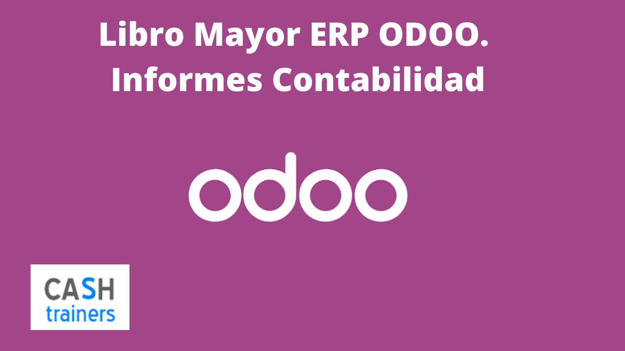 Libro Mayor ERP ODOO. Informes Contabilidad