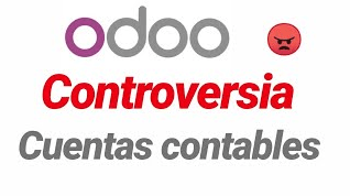 Controversia cuentas contables ERP ODOO