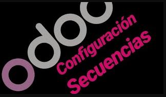 CONFIGURACIÓN SECUENCIAS Facturas de venta ERP ODOO