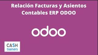 Relación FACTURAS y ASIENTOS Contables ERP ODOO