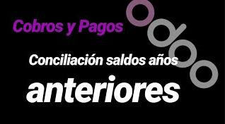 Conciliación COBROS Y PAGOS saldos años anteriores con EXTRACTOS BANCARIOS ERP ODOO