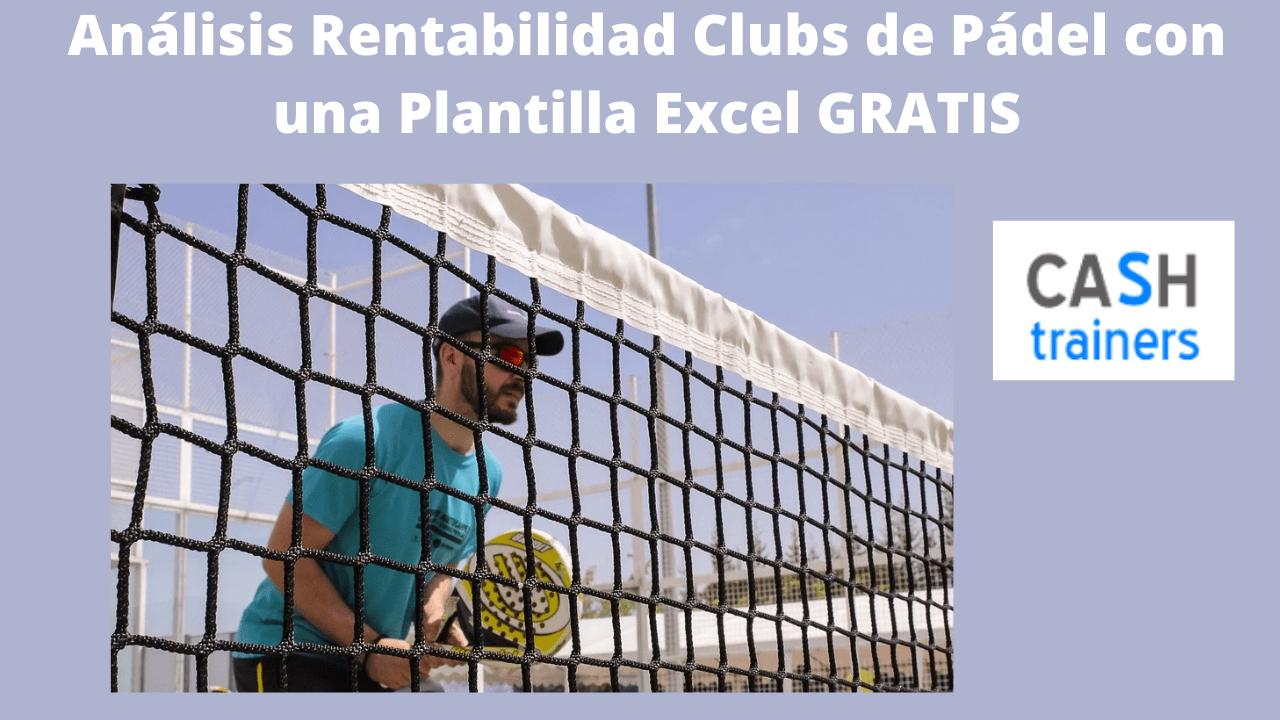 Análisis Rentabilidad Clubs de Pádel con una Plantilla Excel GRATIS