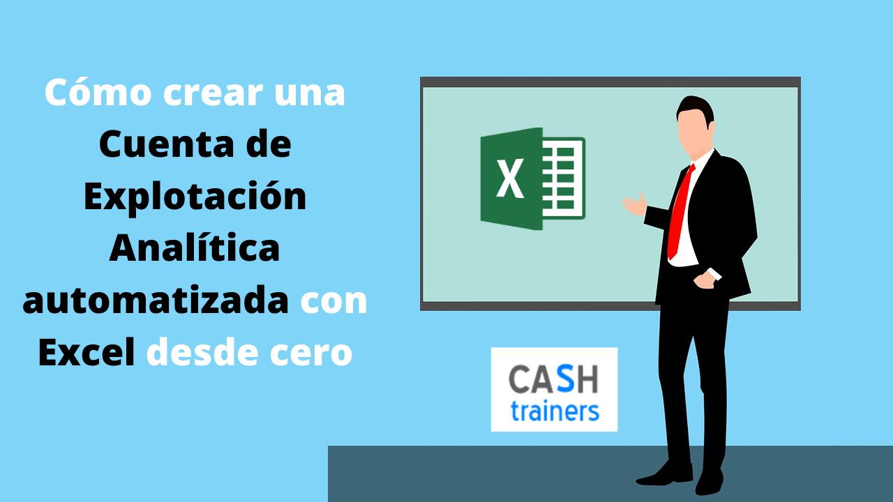 Cómo crear una Cuenta Explotación Analítica automatizada con Excel
