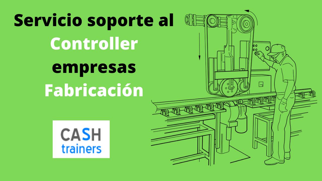 Servicio soporte al Controller empresas Fabricación