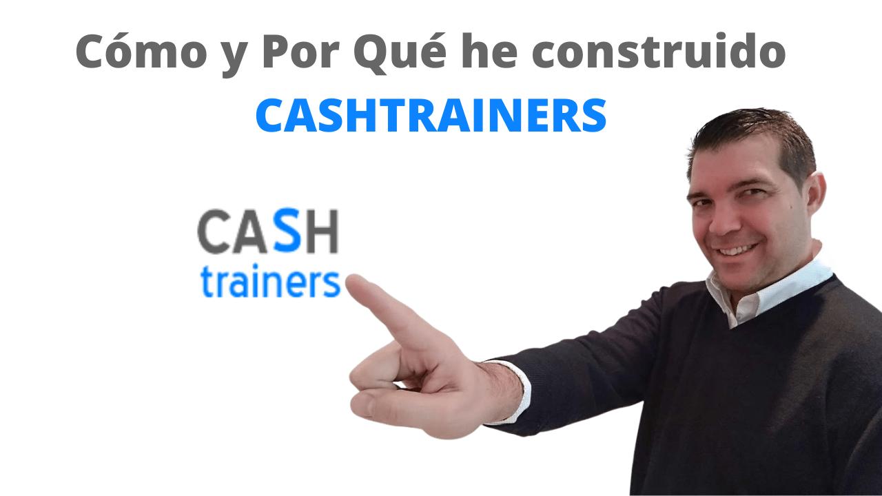 Cómo y Por Qué he construido CASHTRAINERS