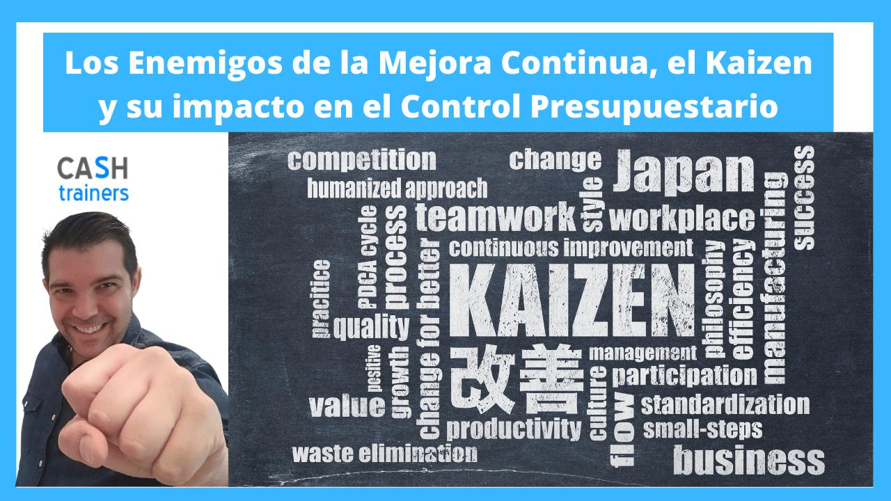 Los Enemigos de la Mejora Continua, el Kaizen y su impacto en el Control Presupuestario