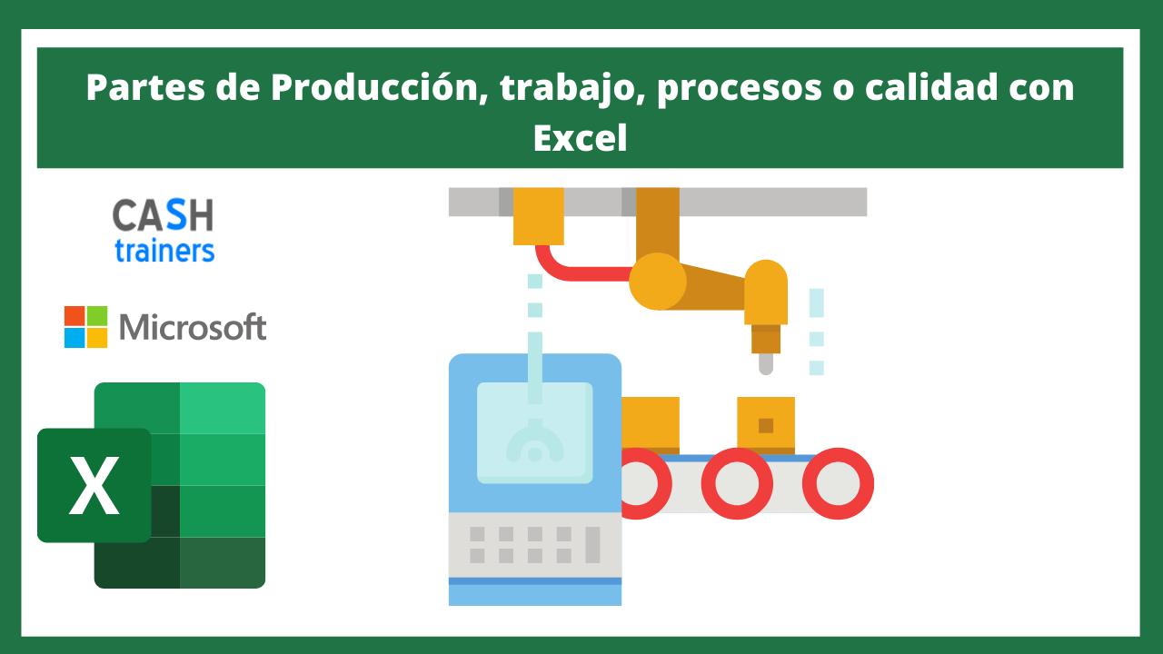 Partes de Producción, trabajo, procesos o calidad con Excel