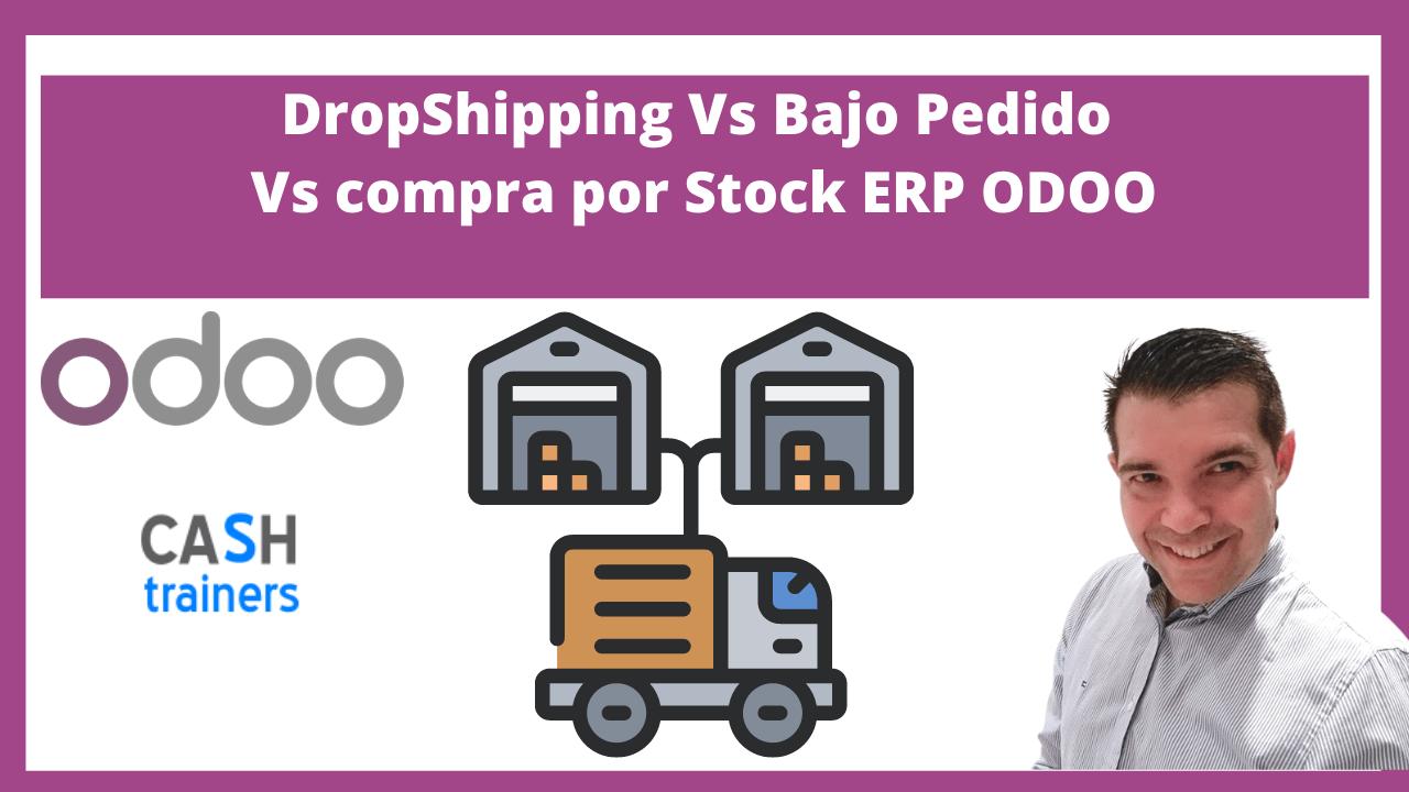 DropShipping Vs Bajo Pedido Vs compra por Stock ERP ODOO