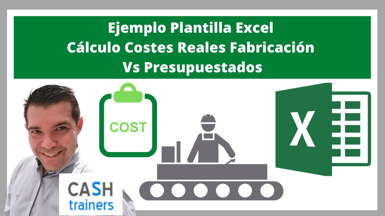 Ejemplo Plantilla Excel Cálculo Costes Reales Fabricación Vs Presupuestados