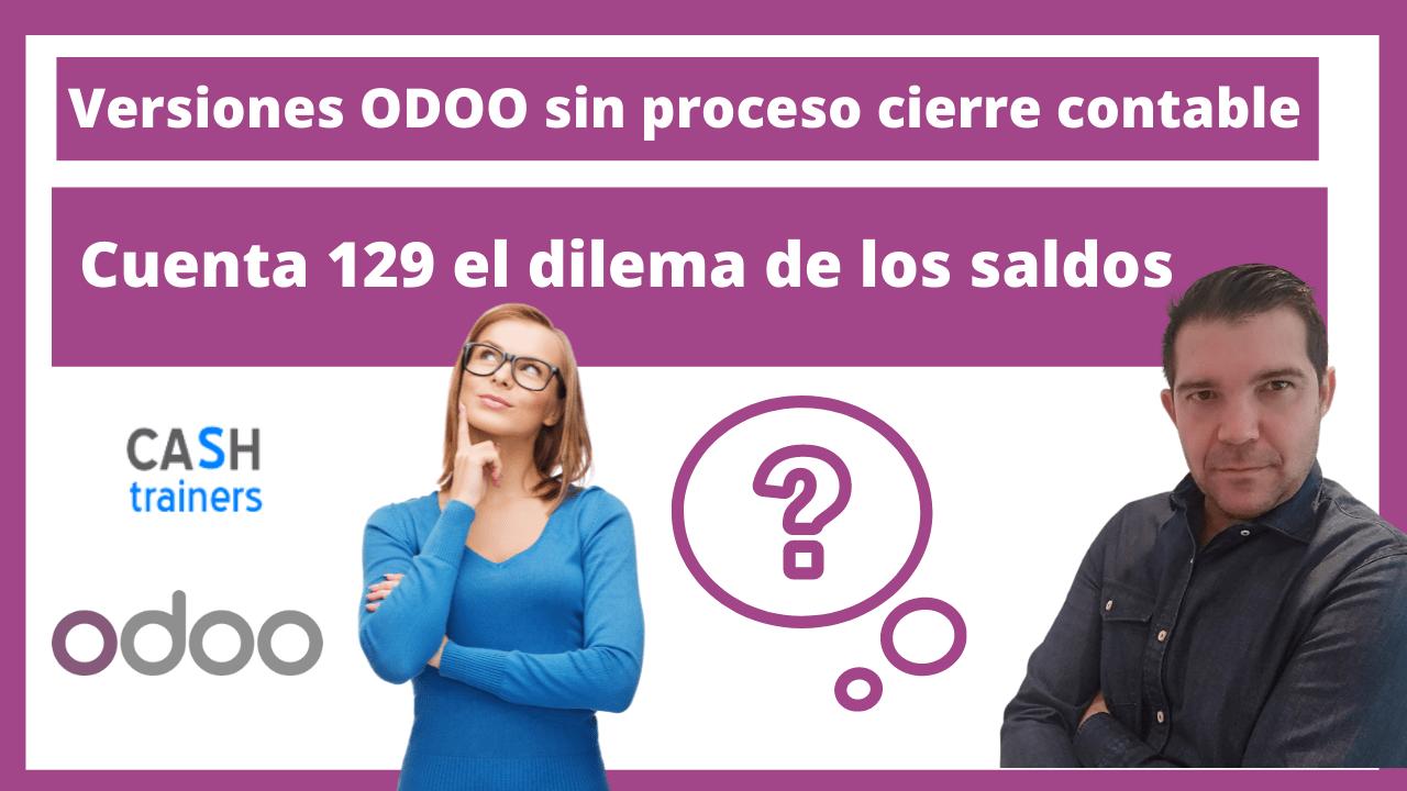Versiones ODOO sin proceso cierre contable cuenta 129